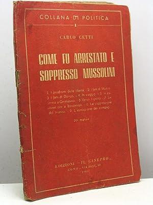 Come fu arrestato e soppresso Mussolini: Cetti Carlo