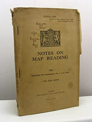 Notes on Map reading 1929 (Reprinted with Amendments (Nos. 1 to 4) 1939). The War Office. Officia...