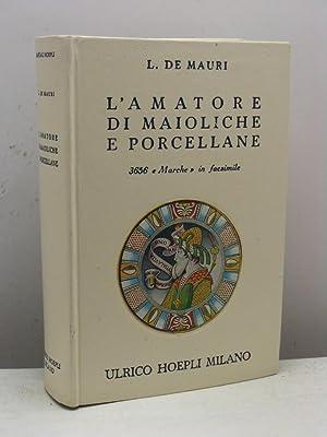 L'amatore di maioliche e porcellane. Notizie storiche ed artistiche su tutte le fabbriche di ...