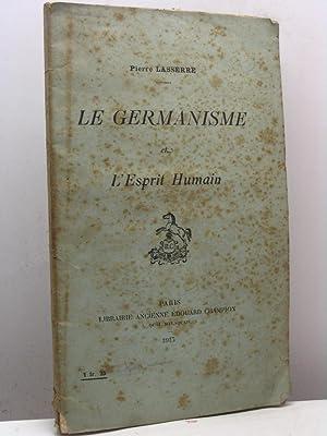 Le Germanisme et l'Esprit Humain: Lasserre Pierre
