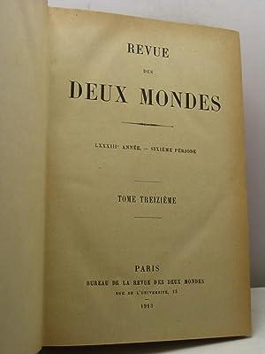 Revue des Deux Mondes, année LXXXIII, sixième période, tome treizieme (13), ...