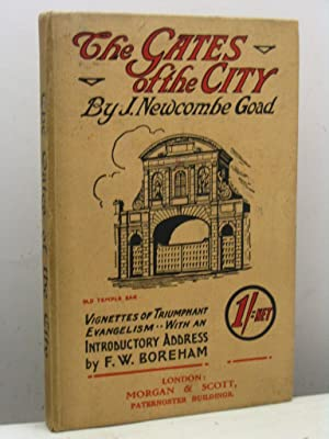 The Gates of the City. A Survey of Missionary Work of Extraordinary human interest presented in the...