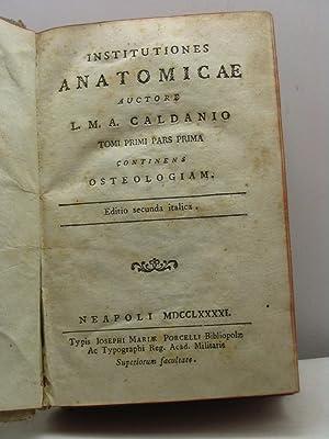 Institutiones anatomicae. Auctore L.M.A. Caldanio - tomi: Caldani Leopoldo Marco