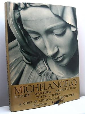 Michelangelo. Pittura, scultura, architettura: Goldscheider Ludwig