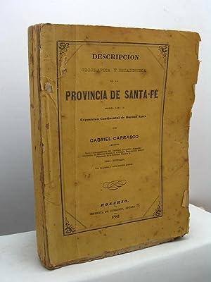 Descripcion geografica y estadistica de la provincia de Santa-Fè. Escrita para la Exposicion...