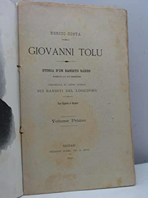 Giovanni Tolu. Storia d'un bandito sardo narrata: Costa Enrico