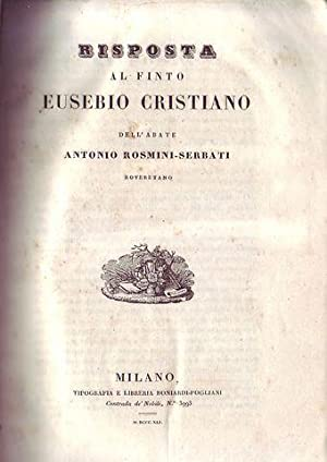 Risposta al finto Eusebio Cristiano dell'abate Antonio Rosmini Serbati roveretano: Rosmini ...