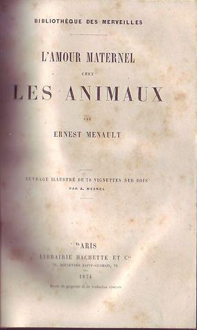 L'amour maternel chez les animaux: Menault Ernest