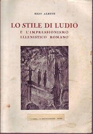 Lo stile di Ludio e l'impressionismo ellenistico romano: Aletti Ezio