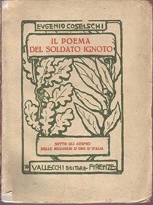 Il poema del soldato ignoto: Coselschi Eugenio
