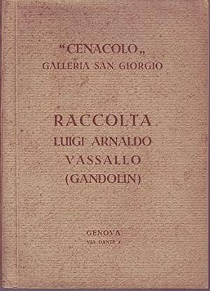 Raccolta Luigi Arnaldo Vassallo (Gandolin) Cenacolo Galleria San Giorgio