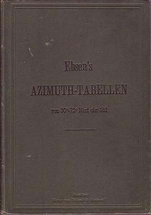 Azimuth - tabellen enthaltend die wahren Richtungen der Sonne des Mondes und anderer Gestirne deren...