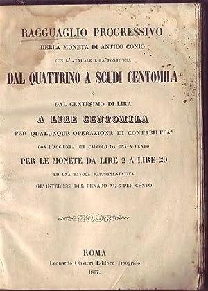 Ragguaglio progressivo della moneta di antico conio con l'attuale lira pontificia e dal ...