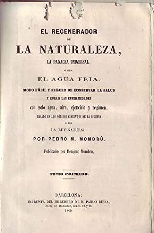 El regenerador de la naturaleza la panacea: Mombrù Paolo M.