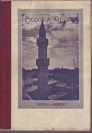 Piccola guida della Tripolitania: Fantoli Amilcare (a cura)