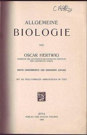 Allgemeine biologie von Oscar Hertwig dritte umgearbeitete und erweiterte auflage mit 435 teils ...