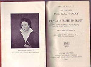 The complete poetical works of Percy Bysshe Shelley including materials never before printed in a...