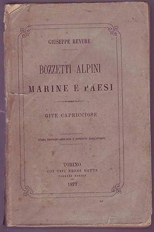 Bozzetti alpini marine e paesi gite capricciose nuova edizione ampliata e riveduta dall'autore...
