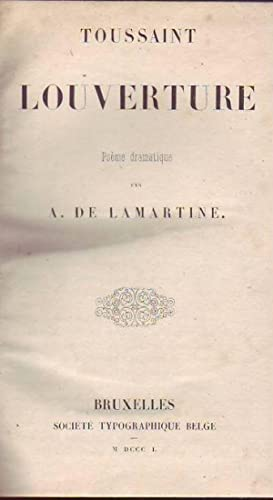 Toussaint Louverture poeme dramatique par A. De Lamartine