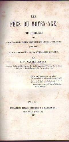 Les fées du Moyen-age recherches sur leur origine, leur histoire et leurs attributs pour ...