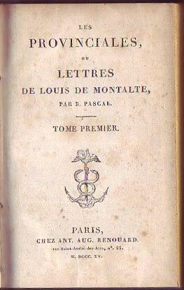 Les provinciales ou lettres de Louis de Montalte par B. Pascal: Pascal Blaise