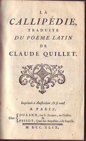 La Callipédie traduite du Poeme Latin de: Quillet Claude