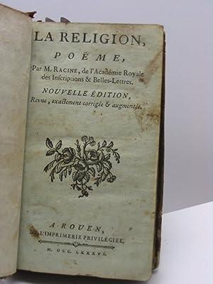 La religion, poeme par M. Racine, de l'Académie Royale des Inscriptions & ...