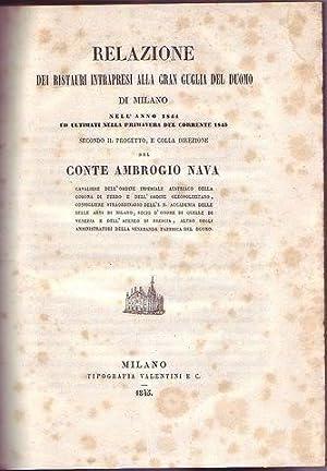 Relazione dei restauri intrapresi alla Gran Guglia del Duomo di Milano nell'anno 1844 ed ...