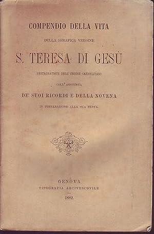 Compendio della vita della serafica vergine Santa Teresa di Gesù restauratrice dell'...