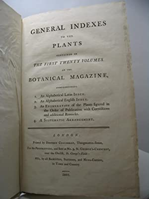 General Indexes to the plants contained in The First Twenty Volumes of the Botanical Magazine