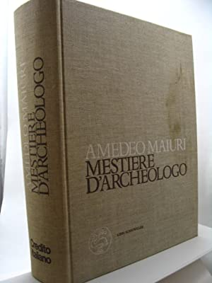 Mestiere d'archeologo: Maiuri Amedeo
