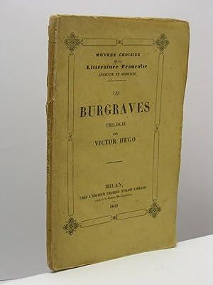 Les burgraves triologie par Victor Hugo: Hugo Victor