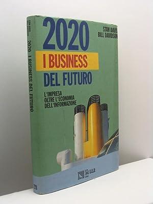 2020 i business del futuro. L'impresa oltre l'economia dell'informazione: Davis Stan...