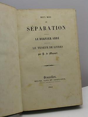 Deux mois de separation - Le dernier abbé - Le teneur de Livres par P. de Musset: De Musset ...