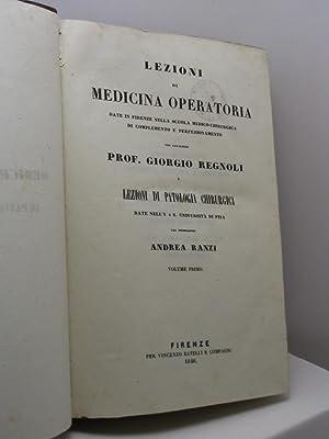 Lezioni di medicina operatoria date in Firenze nella scuola medico-chirurgica di complemento e ...