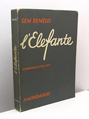 L'elefante. Commedia in tre atti.