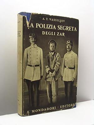 La polizia segreta degli Zar. L'Ochrana: Vassiljev A.T.
