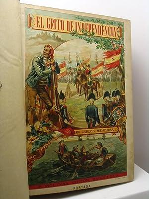 El grito de independencia (1807-1813). Novela historica original por Carlos Mendoza - tomo I e II: ...