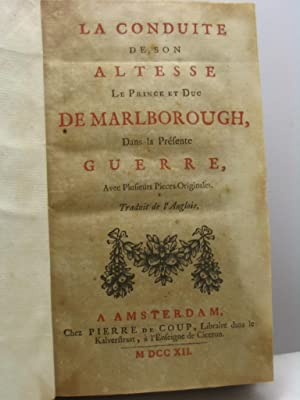 La conduite de Son Altesse le Prince et Duc de Marlborough, dans la presente guerre, avec plusieurs...