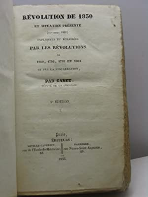 Révolution de 1830 et situation présente (novembre 1833) expliquées et &eacute...