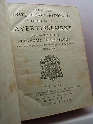 Premiere instruction pastorale contenant le premiere avertissement de monseigneur l'Eveque de ...
