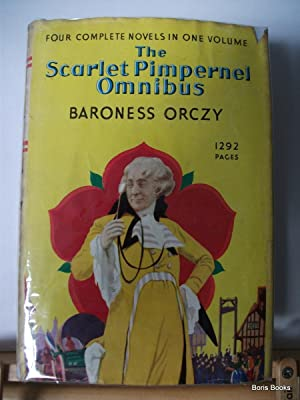 The Scarlet Pimpernel Omnibus: Four Complete Novels: Orczy, Baroness