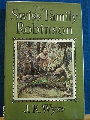 The Swiss Family Robinson: Wyss, J R