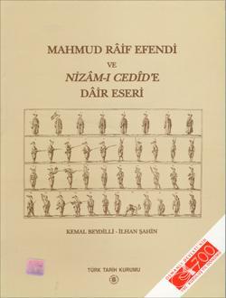 Mahmud Raif Efendi ve Nizam-i Cedid'e dair eseri. (Tableau des nouveaux reglemens de l'...
