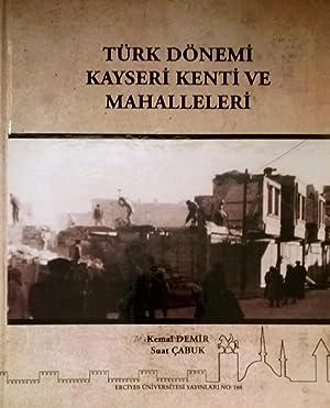 Turk donemi Kayseri kenti ve mahalleleri.: DEMIR, KEMAL - SUAT CABUK