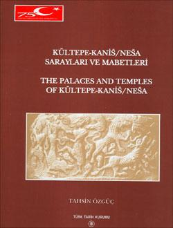 The palaces and temples of Kultepe -: OZGUC, TAHSIN
