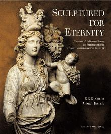 Sculptured for eternity. Treasures of Hellenistic, Roman: SMITH, R. R.