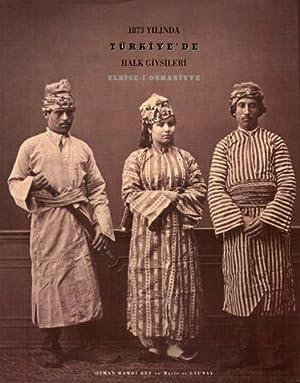 1873 yilinda Turkiye'de halk giysileri. Elbise-i Osmaniyye.: OSMAN HAMDI BEY