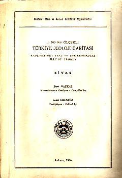 1:500 000 olcekli Turkiye Jeoloji Haritasi: Sivas = Explanatory text of the geological map of ...