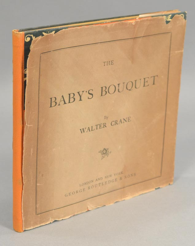 BABY'S BOUQUET CRANE, Walter IN THE ORIGINAL JACKET CRANE, Walter, illus. THE BABY'S BOUQUET, a fresh bunch of old rhymes & tunes arranged & decorated by Walter Crane. Cut & print